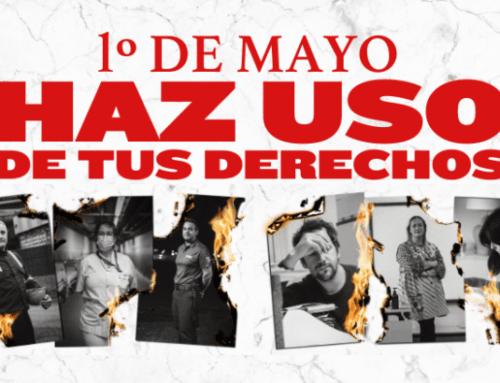 Este 1º de Mayo, 'Haz USO de tus derechos'